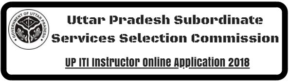 UP ITI Instructor Online Application 2018