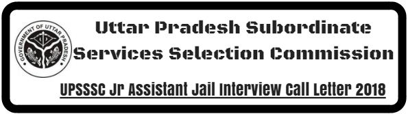UPSSSC Jr Assistant Jail Interview Call Letter 2018