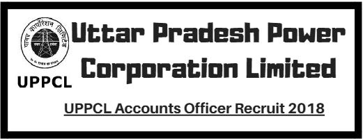 UPPCL Accounts Officer Recruit 2018