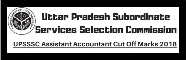 UPSSSC Assistant Accountant Cut Off Marks 2018