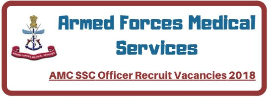AMC SSC Officer Recruit Vacancies 2018
