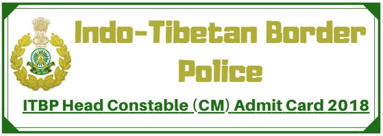 ITBP Head Constable (CM) Admit Card 2018
