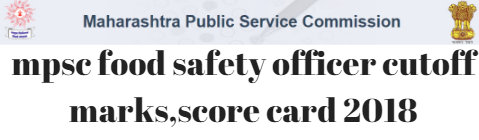 mpsc food safety officer cutoff marks,score card 2018
