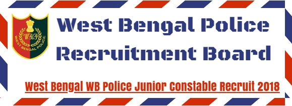West Bengal WB Police Junior Constable Recruit 2018