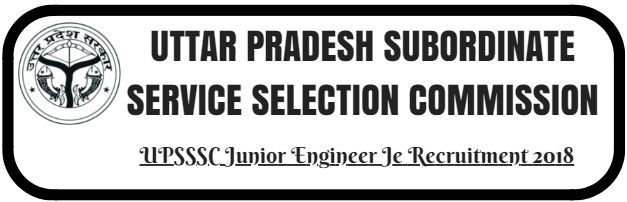UPSSSC Junior Engineer Je Recruitment 2018