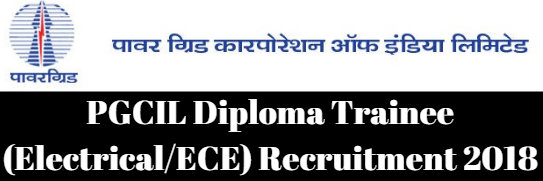 PGCIL Diploma Trainee (Electrical & ECE) Recruitment 2018