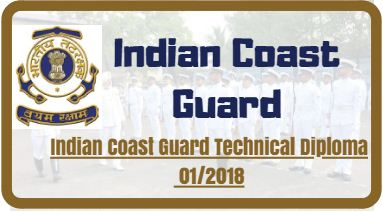 Indian Coast Guard Technical Diploma 01/2018