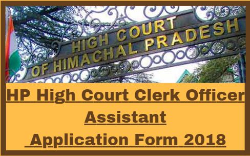 HP High Court Clerk Officer Assistant Application Form 2018