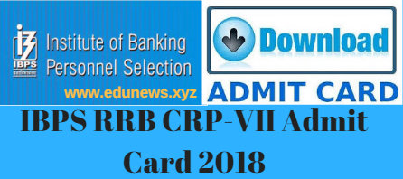 IBPS RRB CRP-VII Admit Card 2018