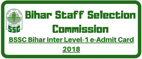 BSSC Bihar Inter Level 1 Admit Card 2018