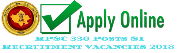 RPSC 330 Posts SI Recruitment Vacancies 2018
