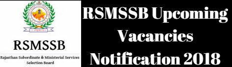RSMSSB Upcoming Vacancies Notification 2018