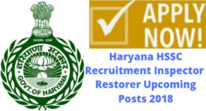 HSSC Recruitment Inspector Restorer Upcoming Posts 2018