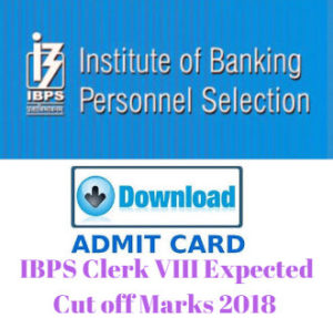 IBPS Clerk VIII Expected Cut Off Marks 2018