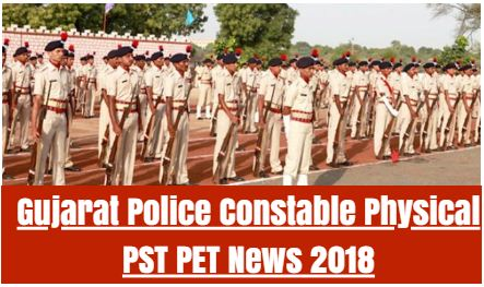 Gujarat Police Constable Physical PST PET News 2018