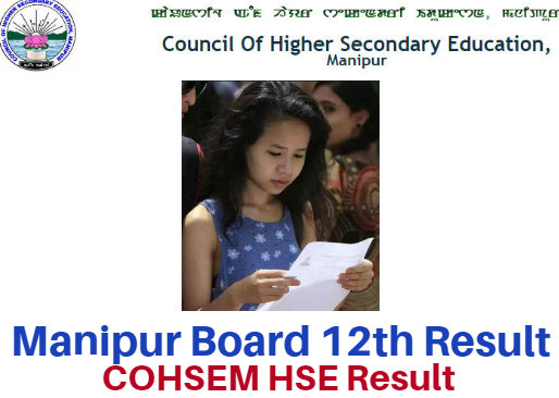 COHSEM Manipur 12th Class Result 2018 HSE Arts Commerce Science Result News