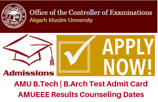 AMU B.Tech | B.Arch Test Admit Card 2017 AMUEEE Results Counseling Dates