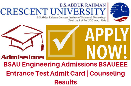 BSAU Engineering Admissions 2017 BSAUEEE Entrance Test Admit Card | Counseling Results