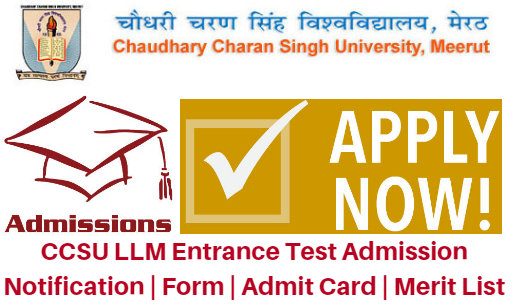 CCSU LLM Entrance Test 2017 Admission Notification | Form | Admit Card | Merit List