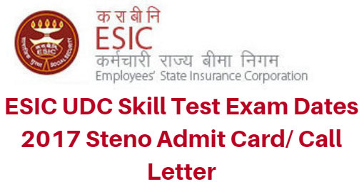 ESIC UDC Skill Test Exam Dates 2017 Steno Admit Card/ Call Letter