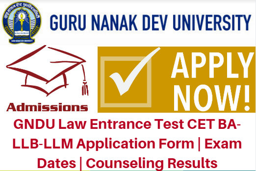 GNDU Law Entrance Test CET 2017 Application Form | Exam Dates | Counseling Results