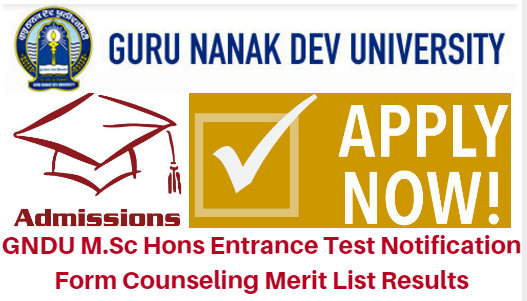 GNDU M.Sc Hons Entrance Test 2017 Notification Form Counseling Results