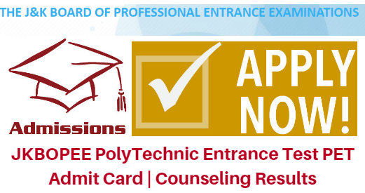 JKBOPEE PolyTechnic Entrance Test 2017 PET Admit Card | Counseling Results