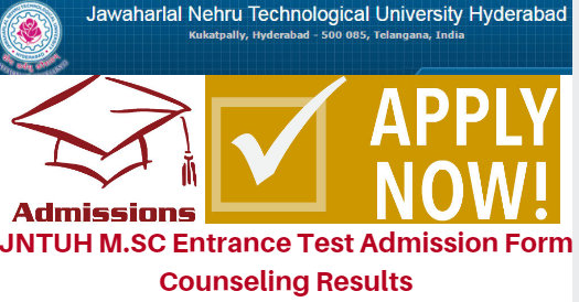 JNTUH M.SC Entrance Test 2017 Admission Form Counseling Results