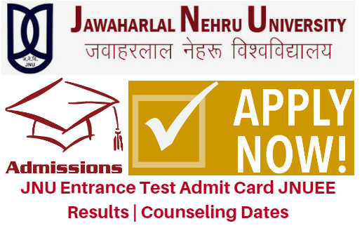 JNU Entrance Test Admit Card 2017 JNUEE Results | Counseling Dates