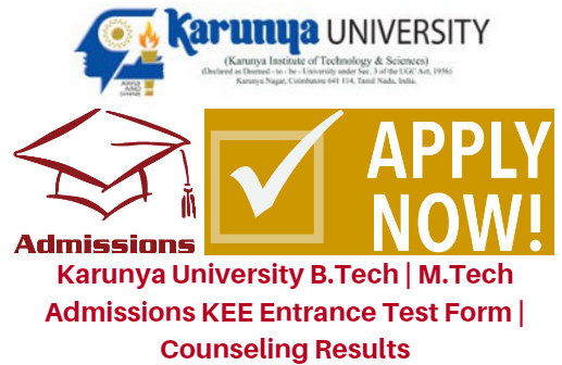 Karunya University B.Tech | M.Tech Admissions 2017 KEE Entrance Test Form | Counseling Results