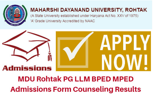 MDU Rohtak PG LLM BPED MPED Admissions Form 2017 Counseling Results