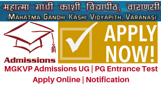 MGKVP Admissions 2018-19 UG | PG Entrance Test Apply Online | Notification