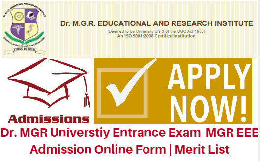 Dr. MGR Universtiy Entrance Exam 2017 MGR EEE Admission Online Form | Merit List