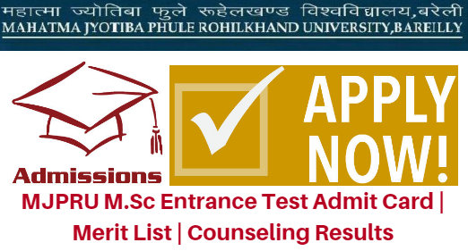 MJPRU M.Sc Entrance Test 2017 Admit Card | Merit List | Counseling Results
