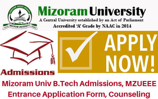 Mizoram University B.Tech Admissions 2017 MZUEEE Entrnace Form | Counseling Results
