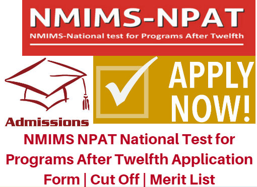 NMIMS NPAT Aptitude Test 2017 Application Form | Cut Off | Merit List