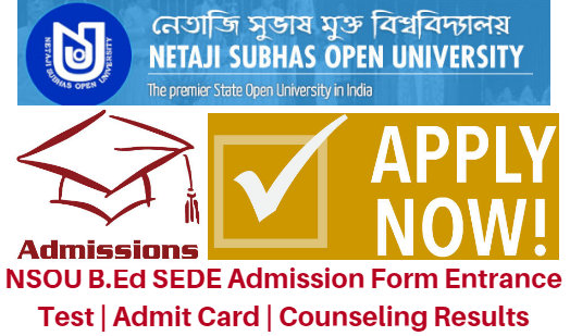 NSOU B.Ed SEDE Admission Form 2017 Entrance Test | Admit Card | Counseling Results