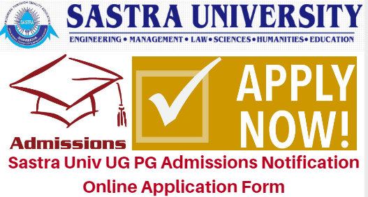 Sastra Univ UG PG Admissions Notification 2017 Online Application Form
