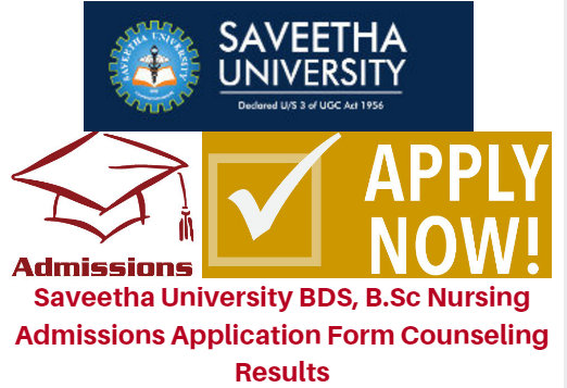 Saveetha University BDS, B.Sc Nursing Admissions 2017 Application Form Counseling Results