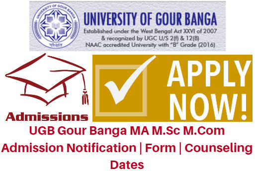 UGB Gour Banga MA M.Sc M.Com Admission 2017 Notification | Form | Counseling Dates