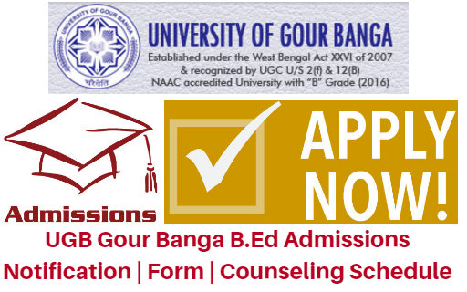 UGB Gour Banga B.Ed Admissions 2017 Notification | Form | Counseling Schedule