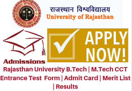 Rajasthan University B.Tech | M.Tech CCT Entrance Test 2017 Form | Admit Card | Merit List | Results