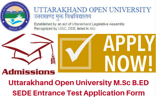 Uttarakhand Open University B.Ed | M.Sc Entrance 2018