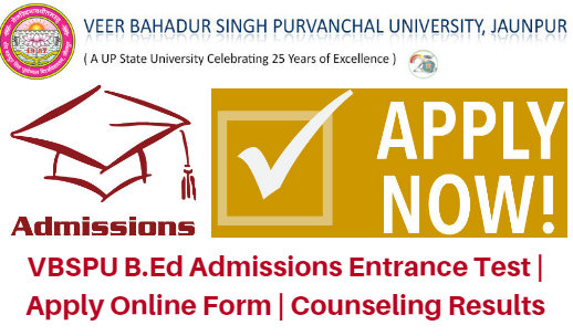 VBSPU B.Ed Admissions 2017 Entrance Test | Apply Online Form | Counseling Results