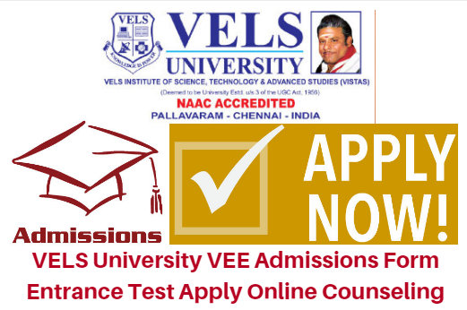 VELS University VEE Admissions Form 2017 Entrance Test Apply Online Counseling
