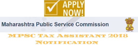 MPSC Tax Assistant 2018 Notification