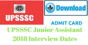 UPSSSC Junior Assistant 2018 Interview Dates