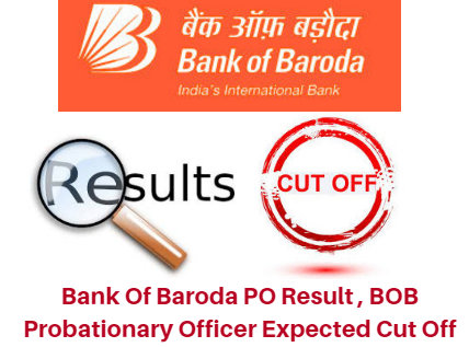 Bank Of Baroda PO Result 2017, BOB Probationary Officer Expected Cut Off