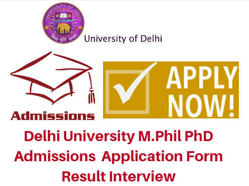 Delhi University M.Phil PhD Admissions 2017 Application Form Result Interview