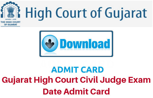 Gujarat High Court Civil Judge Exam Date 2018 Admit Card